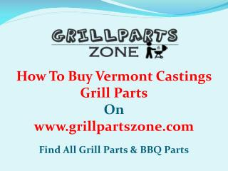 Vermont Castings BBQ Parts and Gas Grill Replacement Parts at Grill Parts Zone