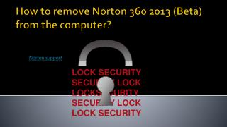 How to remove Norton 360 2013 (Beta) from the computer?