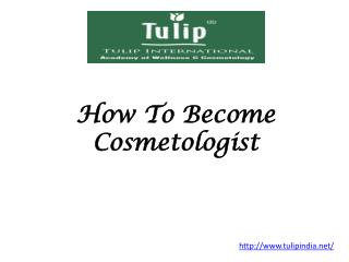 How to become cosmetologist ?