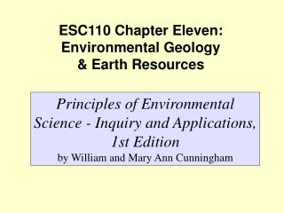 ESC110 Chapter Eleven: Environmental Geology  & Earth Resources