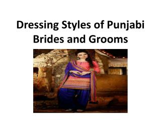 Dressing styles of punjabi brides and grooms