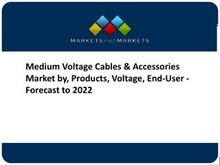 Medium Voltage Cables and Accessories Market Revenue to Hit $56.18 Billion by 2022