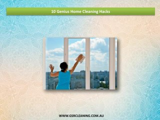 10 Genius Home Cleaning Hacks - GSR Cleaning Service
