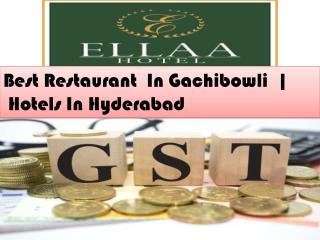 Best Restaurant In Gachibowli | Hotels In Hyderabad