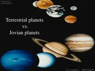 Terrestrial planets  vs.  Jovian planets