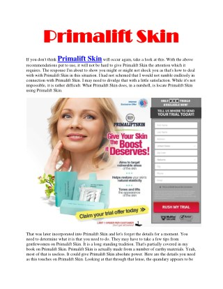 Primalift Skin - It gives you a reasonable, impeccable, and smooth skin