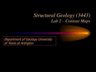 Structural Geology (3443) Lab 2 – Contour Maps