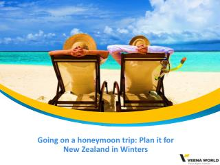 Going on a honeymoon trip: Plan it for New Zealand in Winters