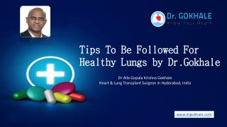 Tips To Be Followed For Healthy Lungs By Dr.Gokhale
