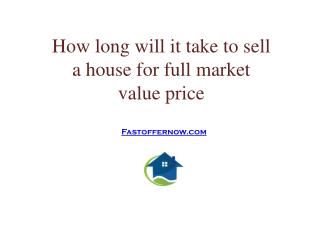 How long will it take to sell a house for full market value price