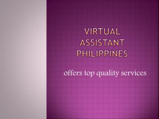 Virtual Assistant Philippines offers top quality services
