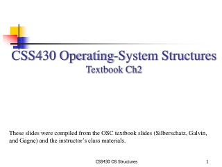 CSS430 Operating-System Structures Textbook Ch2