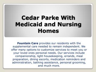 Cedar Parke With Medicaid and Nursing Homes