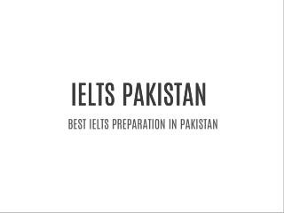 IELTS in Pakistan: The preparation test of IELTS in Pakistan