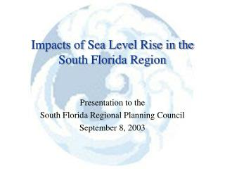 Impacts of Sea Level Rise in the South Florida Region