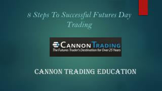 8 Steps To Successful Futures Day Trading