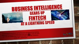 Business Intelligence – A Power Booster to FinTech – Sooner the BetterBusiness Intelligence – A Power Booster to FinTech