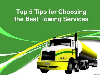 Top 5 Tips for Choosing the Best Towing Services