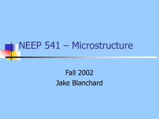 NEEP 541 – Microstructure