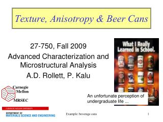 Texture, Anisotropy & Beer Cans