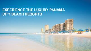 Visit the best Panama City Beach Resorts