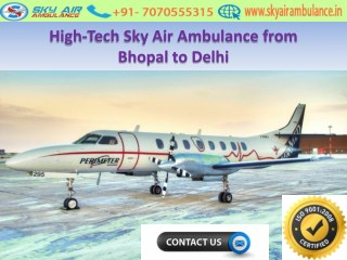 Get Quick and Reliable Sky Air Ambulance from Bhopal, Bangalore to Delhi