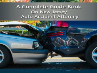 A Complete Guide Book on New Jersey Auto Accident Attorney