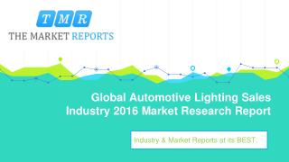 Global Automotive Lighting Sales Market Forecast to 2021: Capacity, Production, Revenue, Price, Cost, Gross Margin, Cons