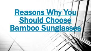 Reasons Why You Should Choose Bamboo Sunglasses?