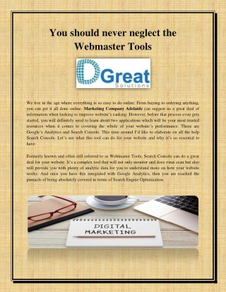 You should never neglect the Webmaster Tools