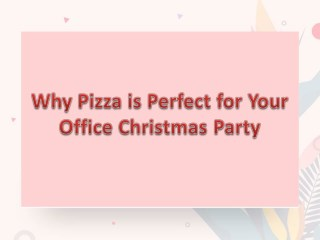 Why Pizza is Perfect for Your Office Christmas Party