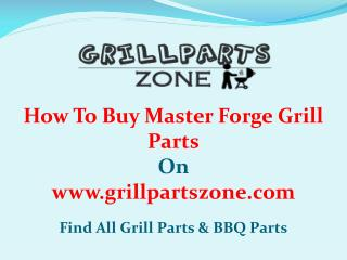 Master Forge BBQ Parts and Gas Grill Replacement Parts at Grill Parts Zone