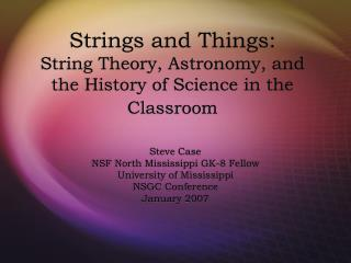 Strings and Things: String Theory, Astronomy, and the History of Science in the Classroom