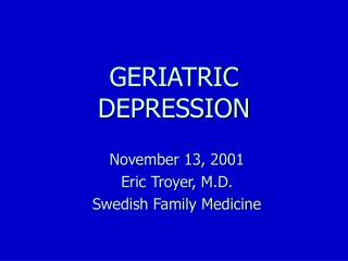 GERIATRIC DEPRESSION