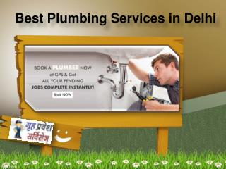 Best Plumbers, Plumbing Services, Plumber Services Online in Delhi, Best Plumbing Services in Delhi - Grihapravesh.co.in