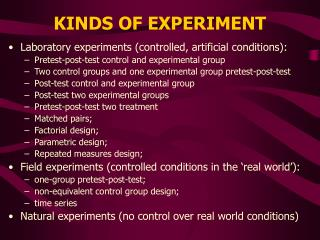 KINDS OF EXPERIMENT