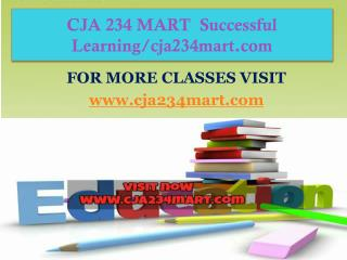 CJA 234 MART  Successful Learning/cja234mart.com