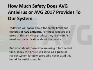 How Much Safety Does AVG Antivirus or AVG 2017 Provides To Our System
