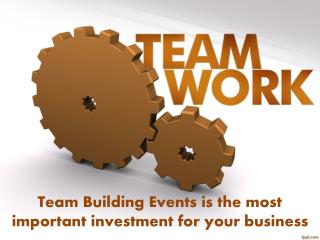 Team Building Events is the most important investment for your business