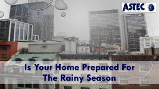 Is Your Home Prepared For The Rainy Season