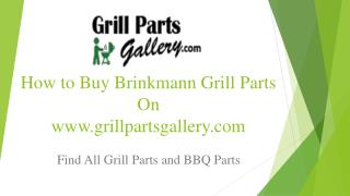 Brinkmann BBQ Parts and Gas Grill Replacement Parts at Grill Parts Gallery