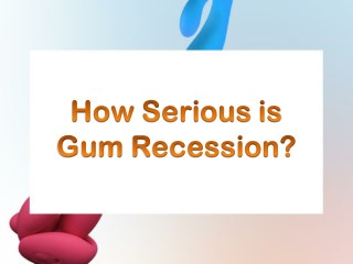 How Serious is Gum Recession?