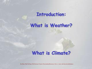 Introduction:  What is Weather? What is Climate?