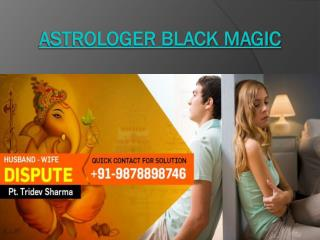 Astrologer black magic - Love specialist