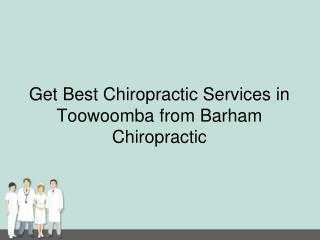 Get Best Chiropractic Services in Toowoomba from Barham Chiropractic
