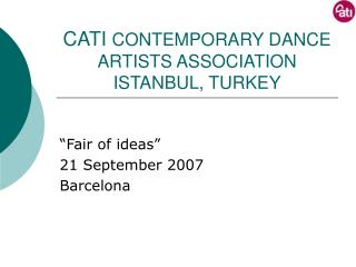 CATI  CONTEMPORARY DANCE ARTISTS ASSOCIATION ISTANBUL, TURKEY