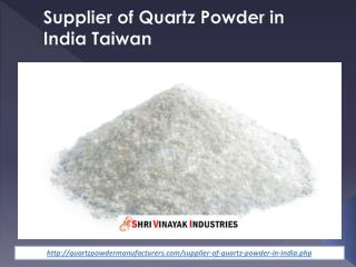 Supplier of Quartz Powder in India Taiwan