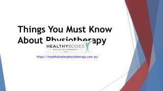 Things You Must Know About Physiotherapy | How to Prepare for a Physiotherapy?