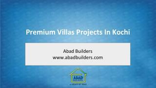 Premium Villa Projects | Abad Builders