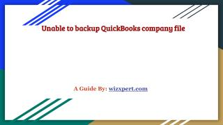 Unable to backup company file (QuickBooks)  [ Reasons and Solution ]